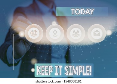 Text sign showing Keep It Simple. Conceptual photo ask something easy understand not go into too much detail Picture photo system network scheme modern technology smart device.