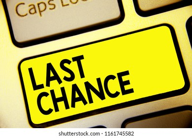 Text sign showing Last Chance. Conceptual photo final opportunity to achieve or acquire something or action Keyboard yellow key Intention create computer computing reflection document.
