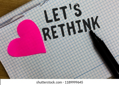 Text sign showing Let s is Rethink. Conceptual photo an Afterthought To Remember Reconsider Reevaluate Squared notebook paper ripped sheets Marker romantic ideas pink heart.