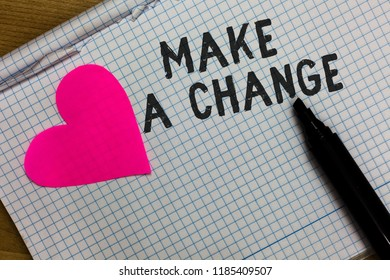 Text sign showing Make A Change. Conceptual photo Create a Difference Alteration Have an Effect Metamorphose Squared notebook paper ripped sheets Marker romantic ideas pink heart.