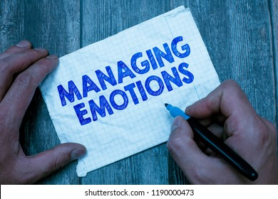Text sign showing Managing Emotions. Conceptual photo Controlling feelings in oneself Maintain composure