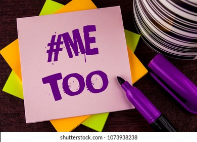 Text sign showing Me Too. Conceptual photo Grow strong and brave enough to report abuse, harassment, assault written on Sticky note paper on wooden background Marker and Cup next to it.