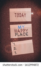 Text sign showing My Happy Place. Conceptual photo Space where you feel comfortable happy relaxed inspired Vertical empty sticker reminder memo square billboard corkboard desk paper.