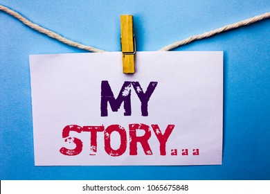 Text sign showing My Story.... Conceptual photo Biography Achievement Personal History Profile Portfolio written on White Note Paper hanging with rope on the plain background Clip.