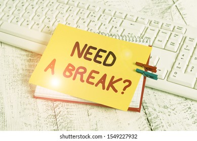 Text sign showing Need A Brake Question. Conceptual photo More Time to Relax Chill Out Freedom Stress Free notebook paper reminder clothespin pinned sheet white keyboard light wooden.