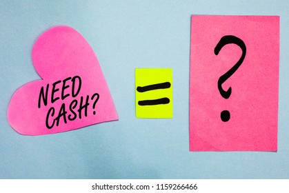 Text sign showing Need Cash question. Conceptual photo asking someone if you need extra money or dont Pink paper notes heart equal sign question mark important answer romantic.