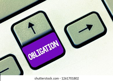 Text sign showing Obligation. Conceptual photo Condition of being morally or legally bound to do something Debt