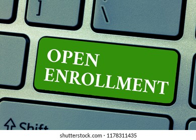 Text sign showing Open Enrollment. Conceptual photo The yearly period when people can enroll an insurance