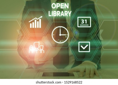 Text sign showing Open Library. Conceptual photo online access to analysisy public domain and outofprint books Male human wear formal work suit presenting presentation using smart device.