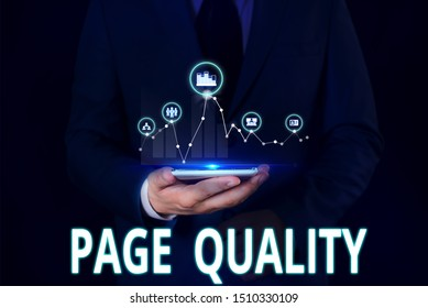 Text sign showing Page Quality. Conceptual photo Effectiveness of a website in terms of appearance and function Male human wear formal work suit presenting presentation using smart device.
