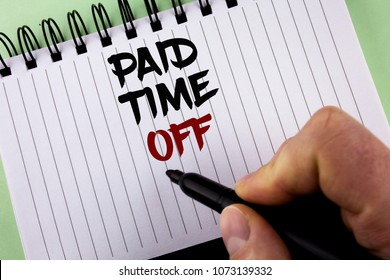 Text sign showing Paid Time Off. Conceptual photo vacation with full payment take vacation Resting Healing written by Man Notepad holding Marker the plain background.