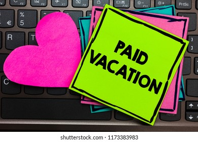 Text sign showing Paid Vacation. Conceptual photo Sabbatical Weekend Off Holiday Time Off Benefits Papers Romantic lovely message Heart Keyboard Type computer Good feelings.