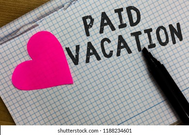 Text sign showing Paid Vacation. Conceptual photo Sabbatical Weekend Off Holiday Time Off Benefits Squared notebook paper ripped sheets Marker romantic ideas pink heart.
