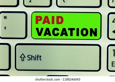 Text sign showing Paid Vacation. Conceptual photo Sabbatical Weekend Off Holiday Time Off Benefits