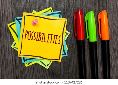 Text sign showing Possibilities. Conceptual photo Things that may happen or be the case State of being possible Three marker pens four small art papers important informative memories.