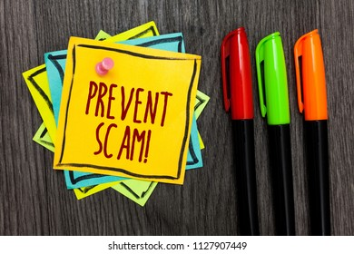 Text sign showing Prevent Scam Motivational Call. Conceptual photo Consumer protection fraudulent transactions Three marker pens four small art papers important informative memories.