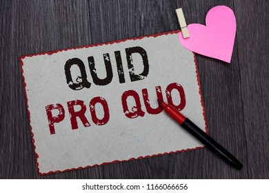 Text sign showing Quid Pro Quo. Conceptual photo A favor or advantage granted or expected in return of something White page red borders marker clothespin holds paper heart wood background.