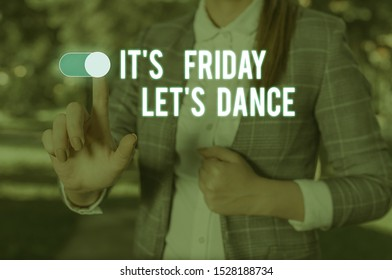 Text sign showing It S Friday Let S Dance. Conceptual photo Celebrate starting the weekend Go party Disco Music Woman wear formal work suit presenting presentation using smart device.