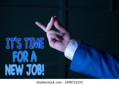 Text sign showing It S Time For A New Job. Conceptual photo having paid position regular employment Isolated hand pointing with finger. Business concept pointing finger.