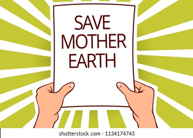 Text sign showing Save Mother Earth. Conceptual photo doing small actions prevent wasting water heat energy Paper page capital reporting cardboards placards signboards pattern.
