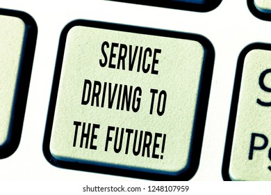 Text sign showing Service Driving To The Future. Conceptual photo Modern technologies assistance services Keyboard key Intention to create computer message pressing keypad idea.