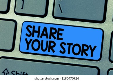 Text sign showing Share Your Story. Conceptual photo asking someone to about himself write life Biography