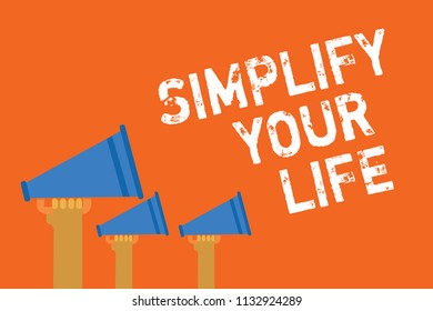 Text sign showing Simplify Your Life. Conceptual photo Manage your day work Take the easy way Organize Announcement speakers message warning script convey alarming signals.