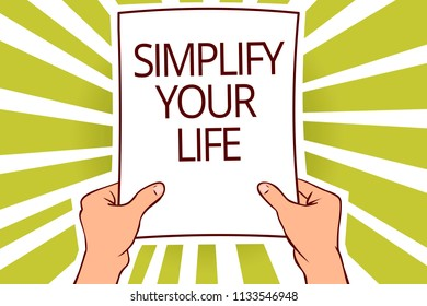 Text sign showing Simplify Your Life. Conceptual photo Manage your day work Take the easy way Organize Paper page capital reporting cardboards placards signboards pattern.