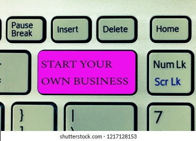 Text sign showing Start Your Own Business. Conceptual photo Entrepreneurial Venture a Startup Enter into Trade