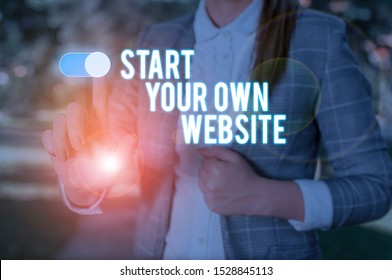 Text sign showing Start Your Own Website. Conceptual photo serve as Extension of a Business Card a Personal Site Woman wear formal work suit presenting presentation using smart device.