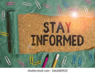 Text sign showing Stay Informed. Conceptual photo having a lot of knowledge or information about something.