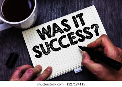 Text sign showing Was It Success Question. Conceptual photo Happy feeling after achieving success in life Black coffee white cup paper marker pen thoughts creative black wood.