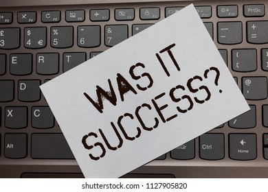 Text sign showing Was It Success Question. Conceptual photo Happy feeling after achieving success in life Black laptop keyboard art paper nice computer notebook netbook notebook.