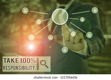 Text sign showing Take 100 Percent Responsibility. Conceptual photo be responsible for list of things objects to do Male human wear formal work suit presenting presentation using smart device.