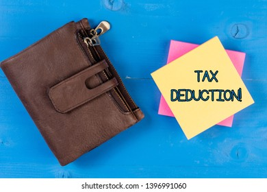 Text sign showing Tax Deduction. Conceptual photo amount subtracted from income before calculating tax owe.