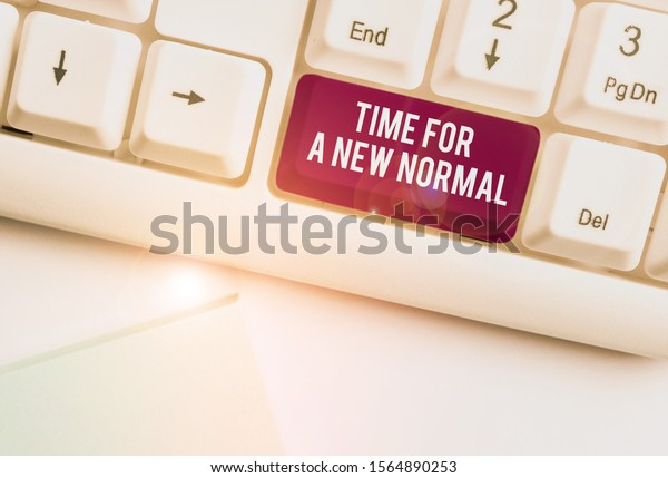 Text Sign Showing Time New Normal Stock Photo Edit Now 1564890253