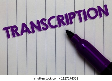 Text sign showing Transcription. Conceptual photo Written or printed process of transcribing words text voice Notepad marker pen ideas thoughts white paper important black shadow.