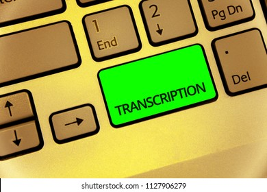 Text sign showing Transcription. Conceptual photo Written or printed process of transcribing words text voice Keyboard key laptop creative computer brown keypad idea notebook netbook.