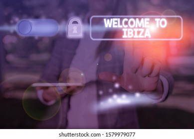 Text sign showing Welcome To Ibiza. Conceptual photo Warm greetings from one of Balearic Islands of Spain.