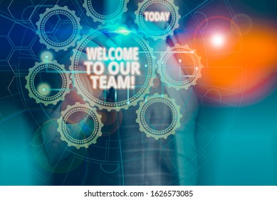 Text sign showing Welcome To Our Team. Conceptual photo introducing another demonstrating to your team mates Picture photo system network scheme modern technology smart device.