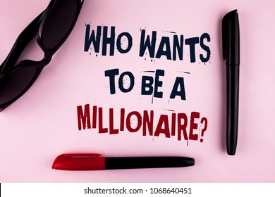 Text sign showing who Wants To Be A Millionaire Question. Conceptual photo Earn more money applying knowledge written on plain background Markers and Sun Glasses next to it.