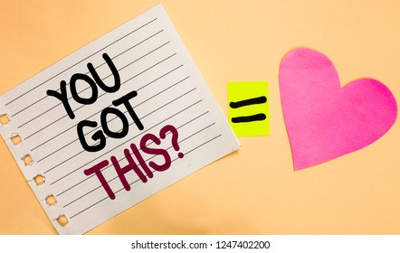 Text sign showing You Got This question. Conceptual photo Believe that people will succeed in doing something Transverse white paper with words equal love heart on Peach color base.