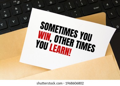 The text Sometimes You WIN Other Times You LEARN - Shutterstock ID 1968606802
