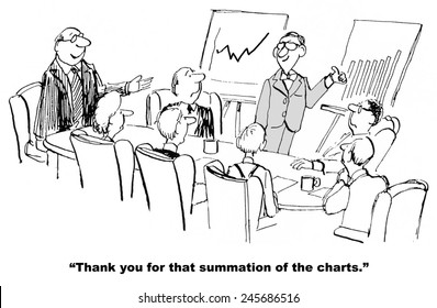 """Thank you for that summation of the charts.""  Business results are growing and improving."