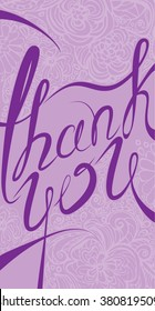 Thank you vertical card in purple colors. Stylish floral background with calligraphic handwritten text. Raster version