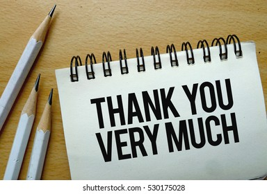Thank You Very Much text written on a notebook with pencils