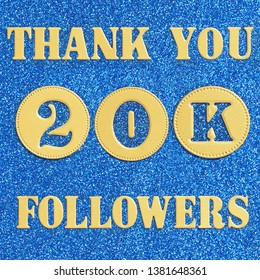 Thanks 20K, 2000  followers. message in gold letters and numbers on a brilliant blue background for social network friends, followers,