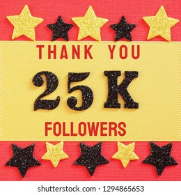 Thanks 25K, 25000 followers. message with black shiny numbers on red and gold background with black and golden shiny stars for social network friends, followers,likes