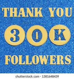 Thanks 30K, 30000  followers. message in gold letters and numbers on a brilliant blue background for social network friends, followers,