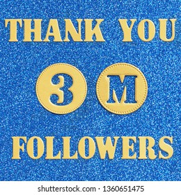 Thanks 3M  followers. message in gold letters and numbers on a brilliant blue background for social network friends, followers,